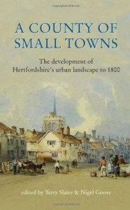 A County of Small Towns – The Development of Hertfordshire's Urban Landscape to 1800: Terry Slater and Nigel Goose